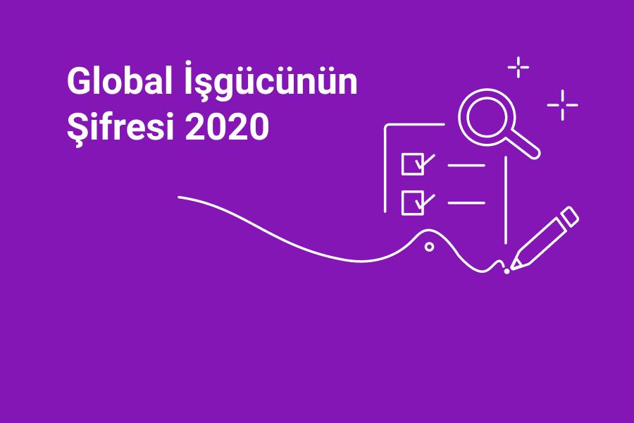 """""""Global İşgücünün Şifresi 2020"""" araştırması başladı"""